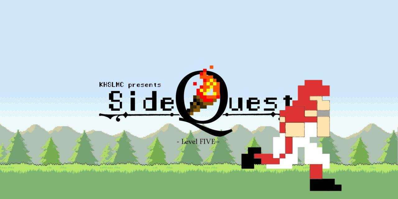 SideQuest – Level FIVE