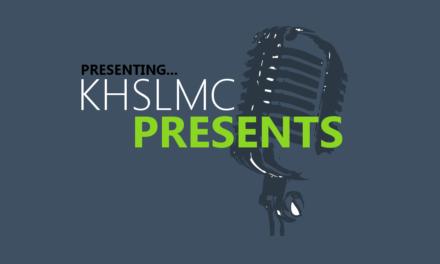 Presenting… KHSLMC Presents