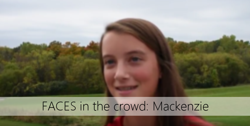 FACES in the crowd: Mackenzie